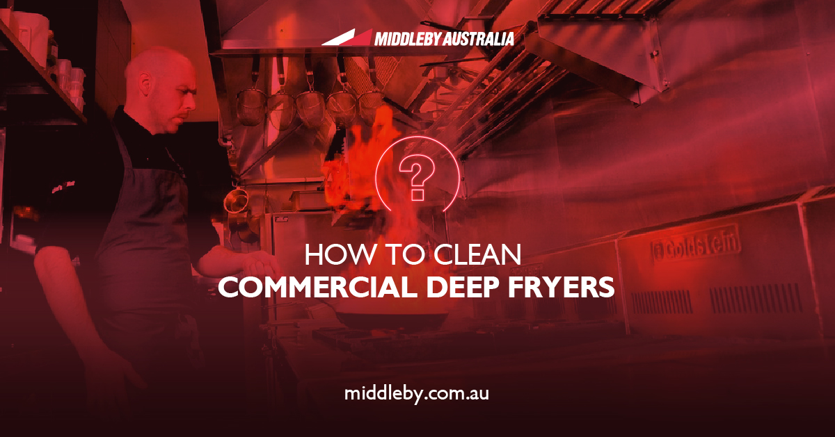 Blog 3 - How to clean commercial deep fryers